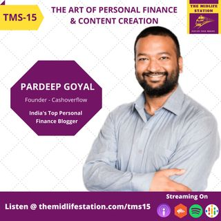 The Art of Personal Finance and Content Creation with Pardeep Goyal:TMS15