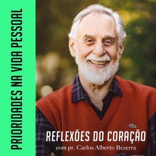 PRIORIDADES NA VIDA PESSOAL // pr. Carlos Alberto Bezerra