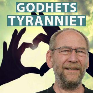 Godhetstyranniet med Karl-Olov Arnstberg