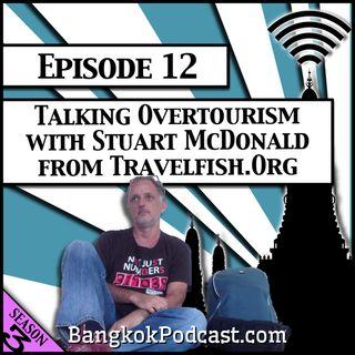Talking Overtourism With Stuart McDonald from Travelfish.org [Season 3, Episode 12]
