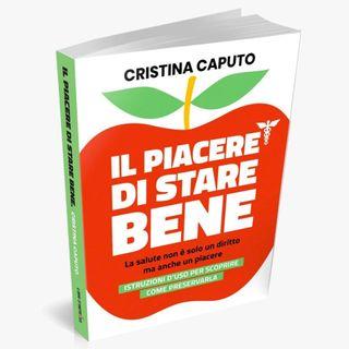 Dott.CRISTINA CAPUTO con IL PIACERE DI STARE BENE