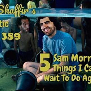 #389: Sam Morril's 5 Things I Can't Wait To Do Again