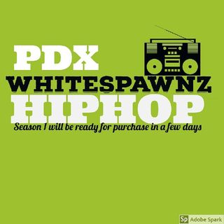 Episode 3 - Whitespawnz HIPHOP PORTLAND /DETROIT