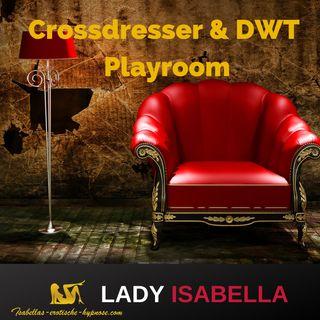 Crossdresser und DWT Playroom - Hörprobe by Lady Isabella
