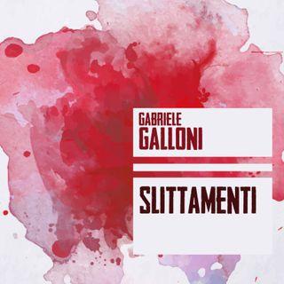 """Gabriele Galloni """"Slittamenti"""""""