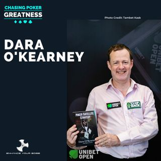 #40 Dara O'Kearney: $4.1 Million in Tourney Winnings, Author, and Award Winning Podcast Host