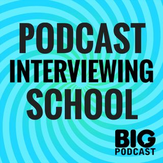 Podcast Interviewing School Is Coming