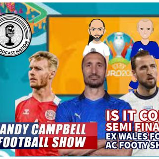 IS IT COMING HOME? | #EUROS SEMIS PREVIEW | EX #WALES FORWARD GILO | AC FOOTY SHOW:  #EURO2020 #11