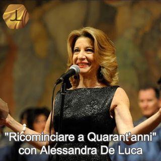 """""""Ricominciare a Quarant'anni"""" con Alessandra De Luca   🎧🇮🇹"""