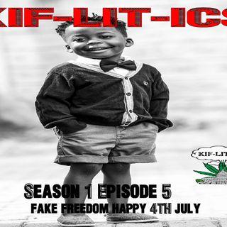 S1E5 Fake Freedom Happy 4th july
