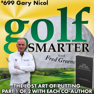 The Lost Art of Putting (part1) with Co-Author Gary Nicol