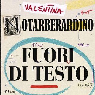 """Valentina Notarberardino """"Fuori di testo"""""""