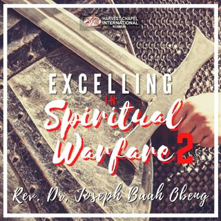 Excelling in Spiritual Warfare - Part 2