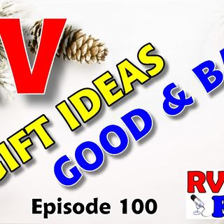 Top RV Holiday Gifts, Good & Bad, RV Ideas, & RV Future Issues | RV Talk Radio Ep.100 #podcast #RVer
