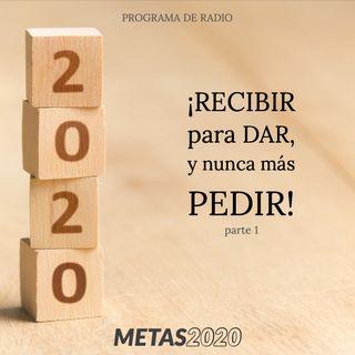 #201 - METAS 2020, parte 1: ¡RECIBIR para DAR, y NO PEDIR MÁS!