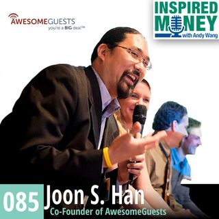 085: Networking Tips with Serial Entrepreneur Joon S. Han
