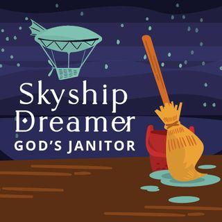 Skyship Dreamer: God's Janitor