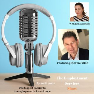 The Biggest Barrier to Unemployment is Loss of Hope - With Steven Pitkin #002