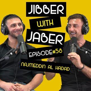 Najmeddin Hadad | I have broken almost every bone in my body | Ep 58 Jibber With Jaber