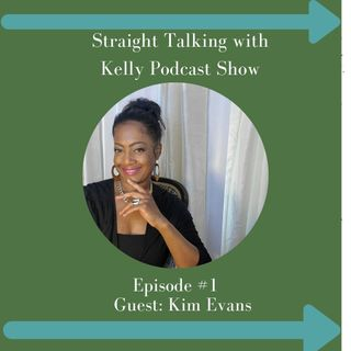 Kelly Armstrong Podcast with Guest: Kim Evans