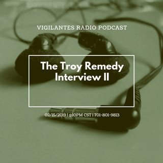 The Troy Remedy Interview II.