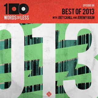 Best of 2013 with Jeremy Bolm (Touche Amore) and Joey Cahill (6131 Records) - Episode 88