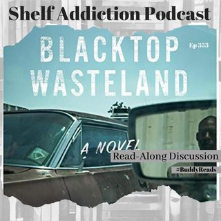 #BuddyReads Discussion of Blacktop Wasteland | Book Chat (Feat. The Colored Pages Book Club)