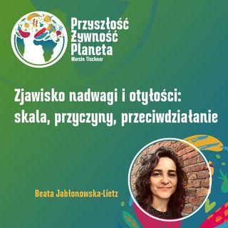 10. Zjawisko nadwagi i otyłości: skala, przyczyny, przeciwdziałanie | Beata Jabłonowska-Lietz