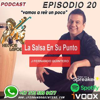 """Episodio 20-Héctor Lavoe """"vamos a reír un poco"""""""
