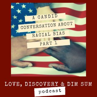 A Candid Conversation About Racial Bias (Part 1)