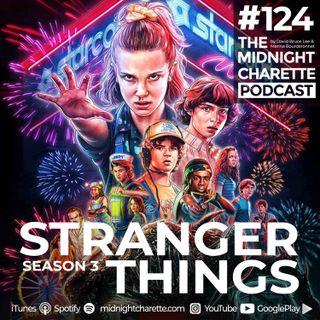 #124 - Review of Stranger Things, Season 3
