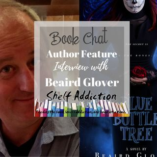 Ep 175: Writing about New Orleans Magic w/ Featured Author Beaird Glover | Book Chat