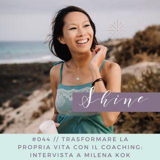 044 // Trasformare la propria vita con il coaching: intervista a Milena Kok