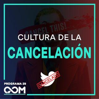 La Cultura de la Cancelación