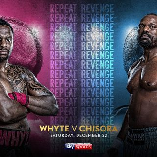 PPV Dillian Whyte V Derek Chisora Plus Charlo Twins Preview And Predictions Aswel