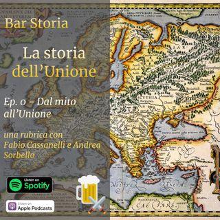 La storia dell'Unione - Dal mito all'Europa