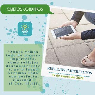 17 de enero - Reflejos imperfectos - Etiquetas Para Reflexionar - Devocional de Jóvenes