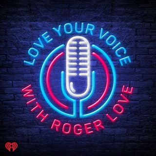Love Your Voice with Roger Love