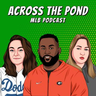 Across the Pond MLB Podcast