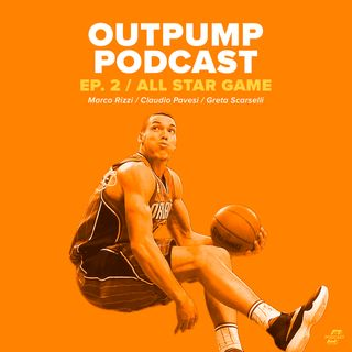 ALL-STAR GAME - Outpump Podcast Ep. 2