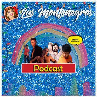 Las Montenegros Podcast VOL.8