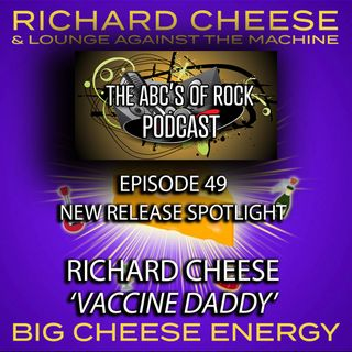 New Release Spotlight - Richard Cheese - Vaccine Daddy - Episode 49