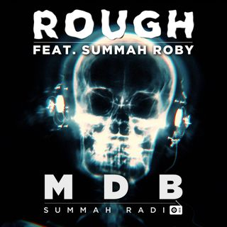 "MDB Summah Radio | Ep. 20 ""Rough"""