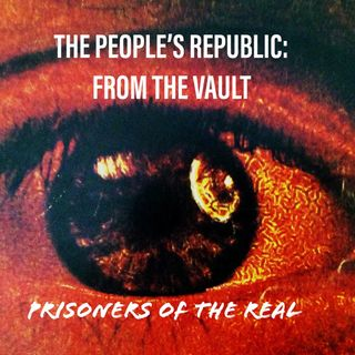 Prisoners of the Real: From Here to Paradise