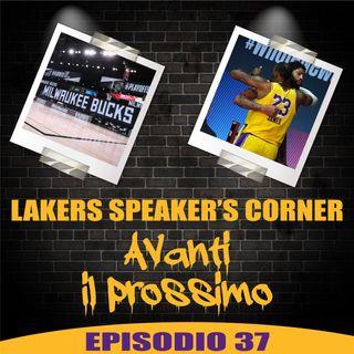 Lakers Speaker's Corner: E37 - Avanti il prossimo