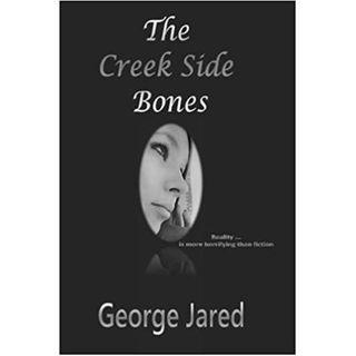 THE CREEK SIDE BONES-George Jared
