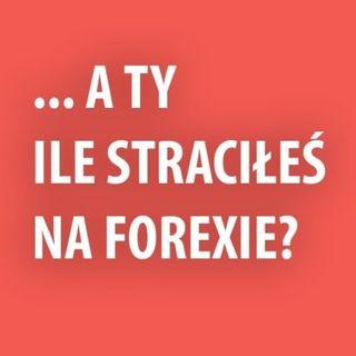A Ty ile straciłeś na Forexie?