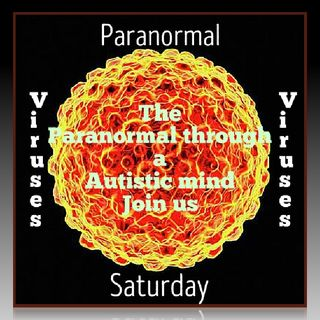 The 3 misfit stooges of Paranormal Saturday have 2nd discussion about viruses and what they are or could be