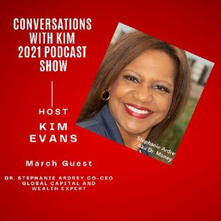 Episode #17:2 Health is Wealth, Dr. Stephanie Ardrey.  Welcome to Inspired Conversations Podcast Show with Host, Kim Evans.