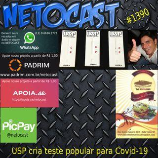 NETOCAST 1390 DE 25/01/2021 - USP cria teste popular de covid-19 para aplicação em massa